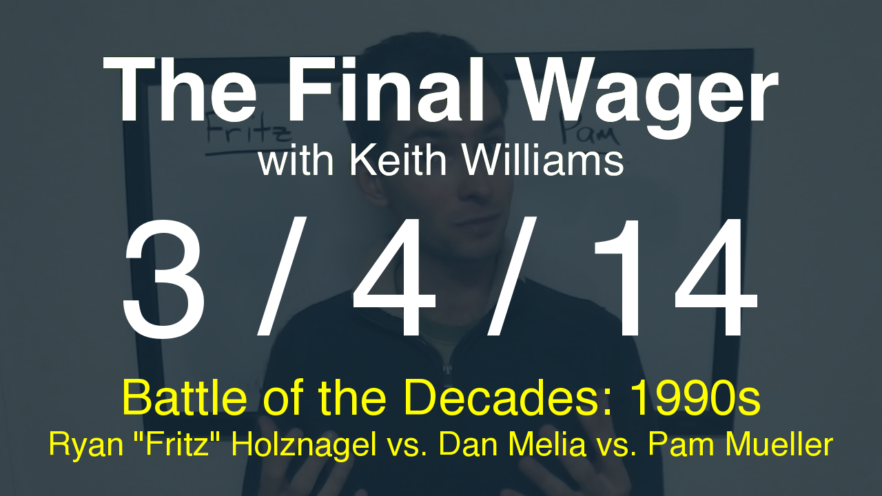 The Final Wager - March 4, 2014