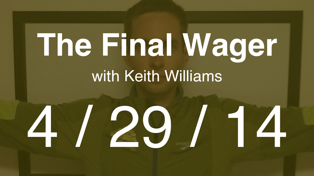 The Final Wager - April 29, 2014
