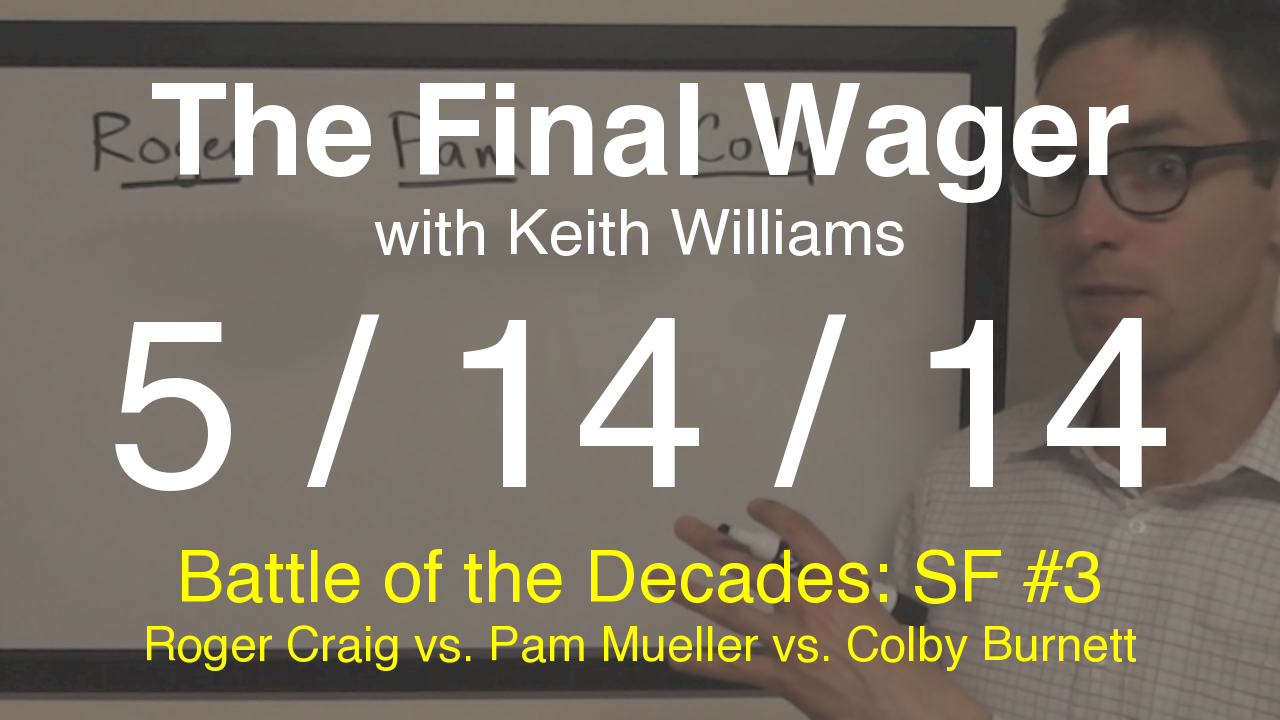 The Final Wager - May 14, 2014