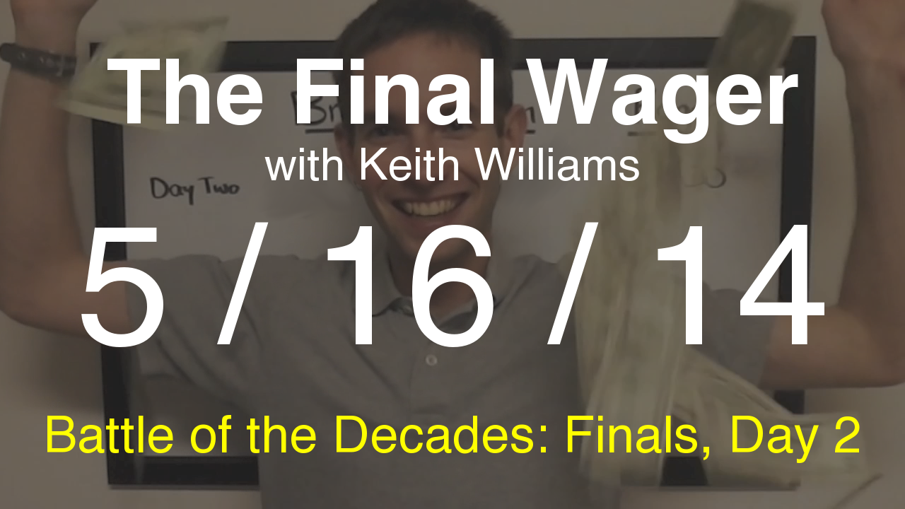 The Final Wager - May 16, 2014