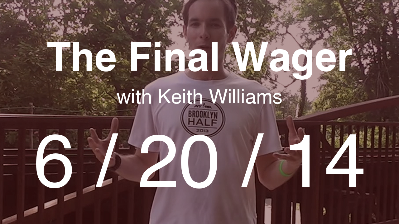 The Final Wager - June 20, 2014
