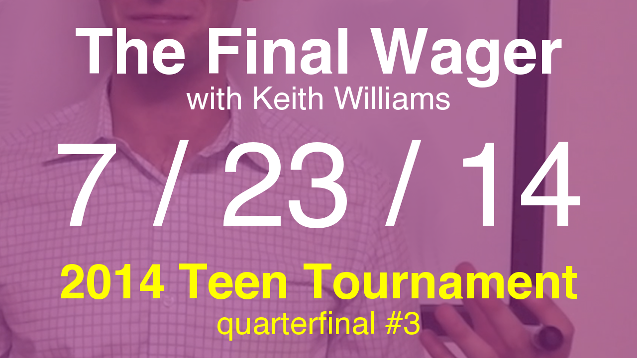 The Final Wager – July 23, 2014