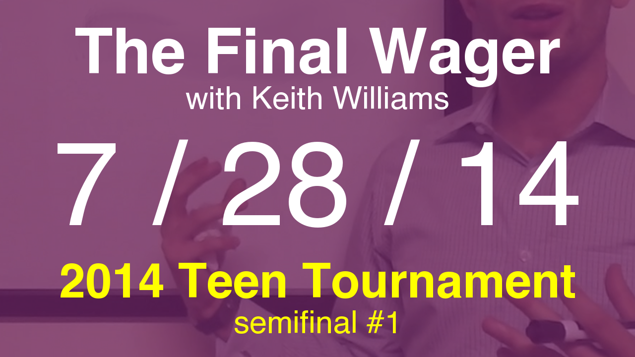 The Final Wager – July 28, 2014