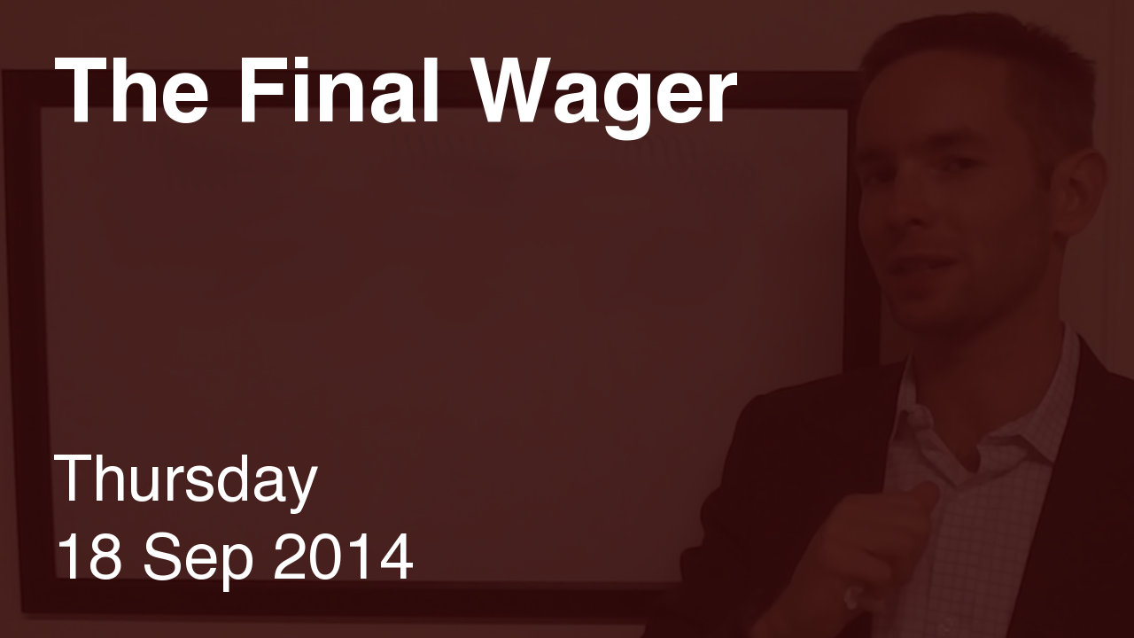 The Final Wager – September 18, 2014