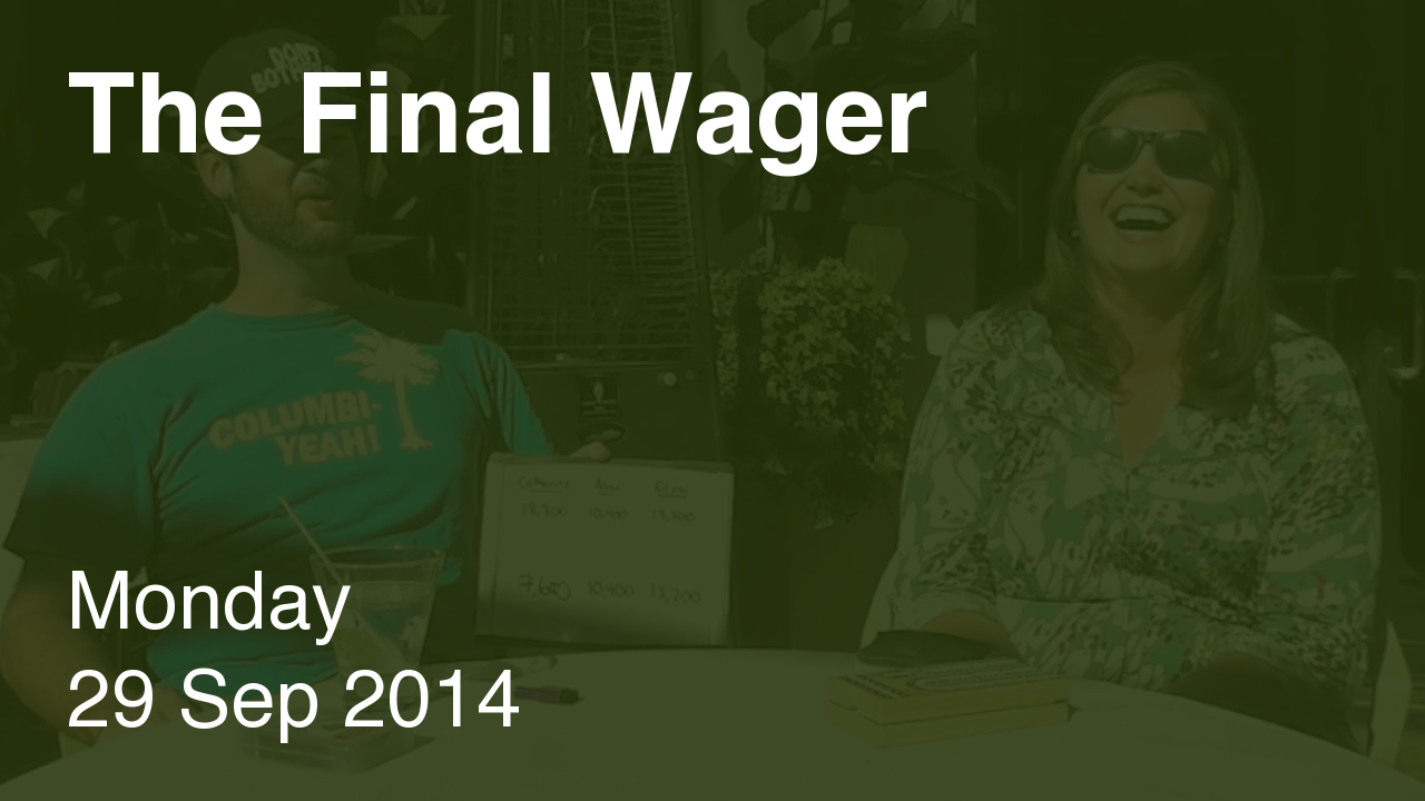 The Final Wager – September 29, 2014