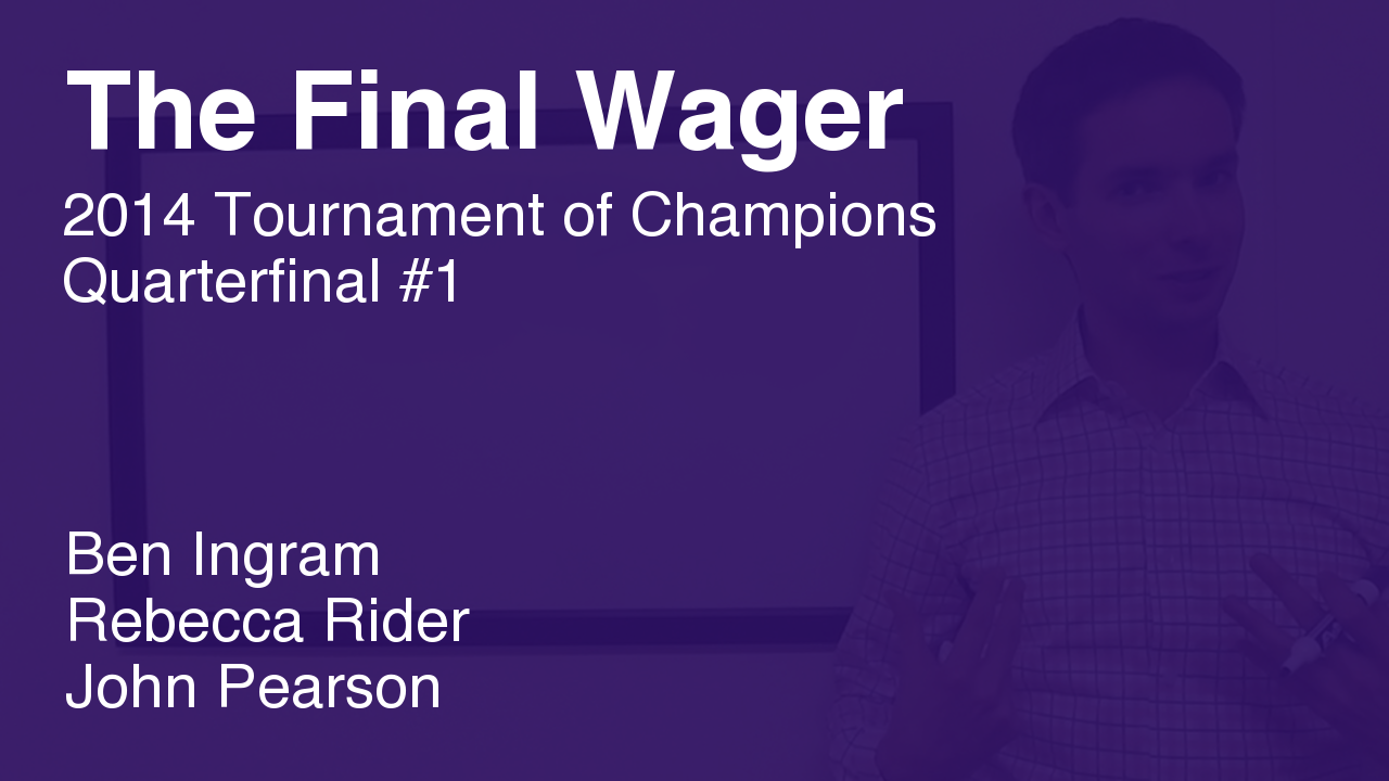 The Final Wager – November 10, 2014