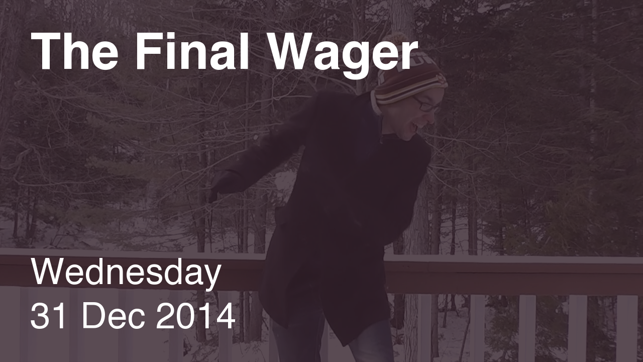 The Final Wager – December 31, 2014