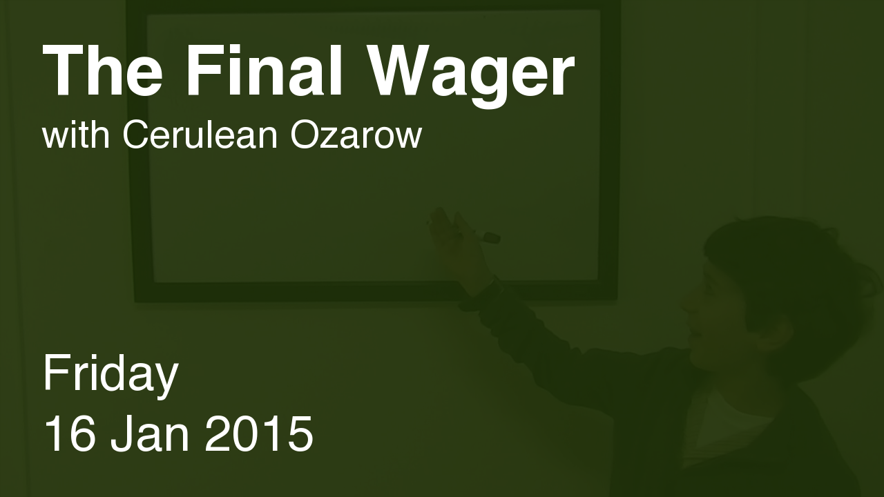 The Final Wager – January 16, 2015