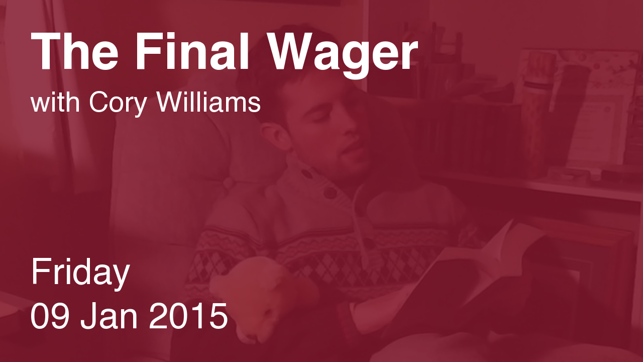 The Final Wager – January 9, 2015