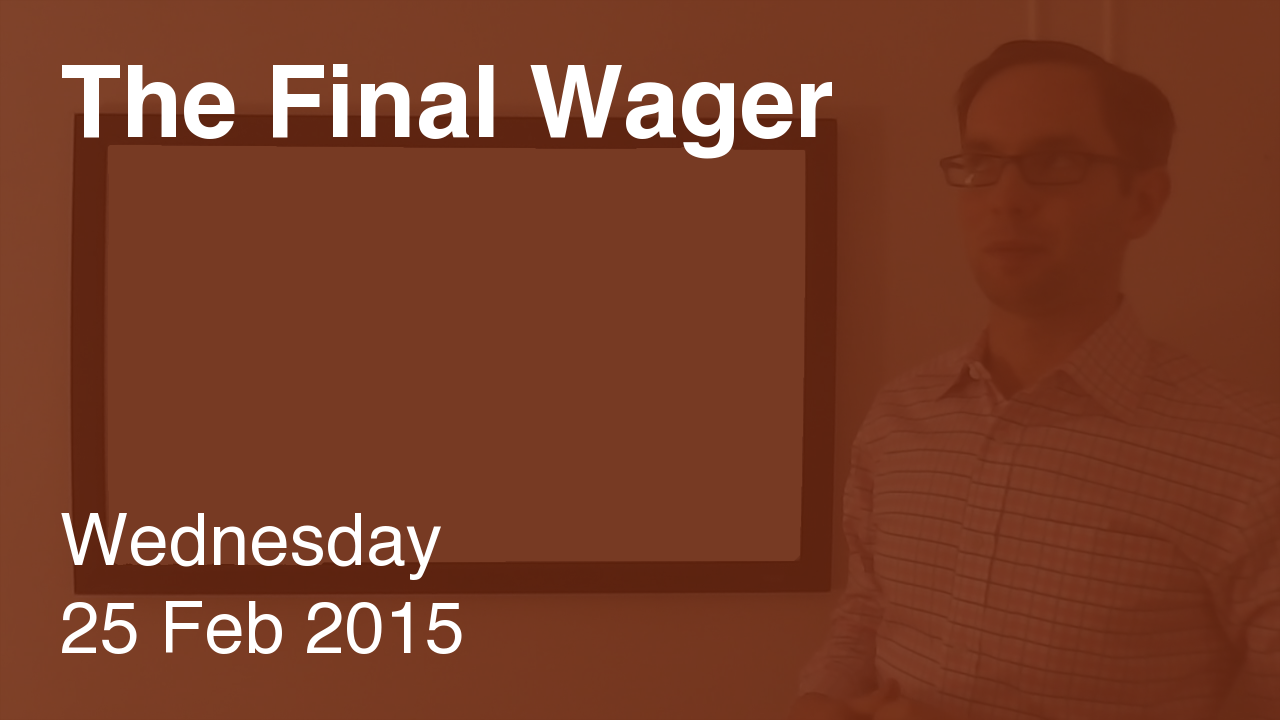 The Final Wager February 25, 2015