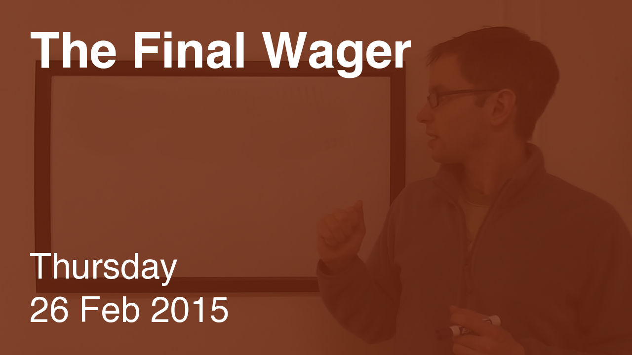 The Final Wager – February 26, 2015