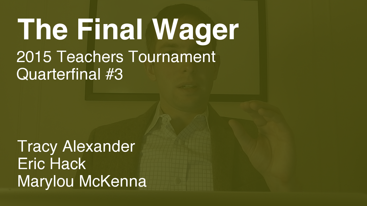 The Final Wager – February 4, 2015