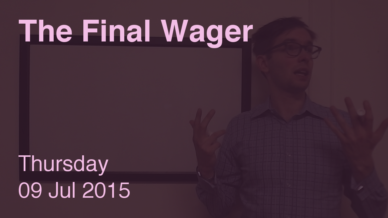The Final Wager – July 9, 2015